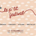 Le P'tit Festival : Animations, ateliers, installations sonores avec Alfred et ses amis