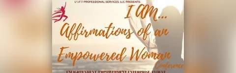 I AM   Affirmations of an Empowered Woman 2018 Conference