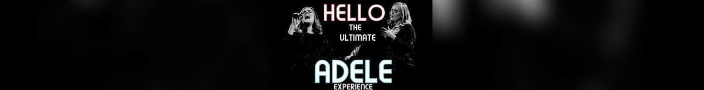 The Ultimate Adele Experience & Tribute - (Limited COMP Tickets)