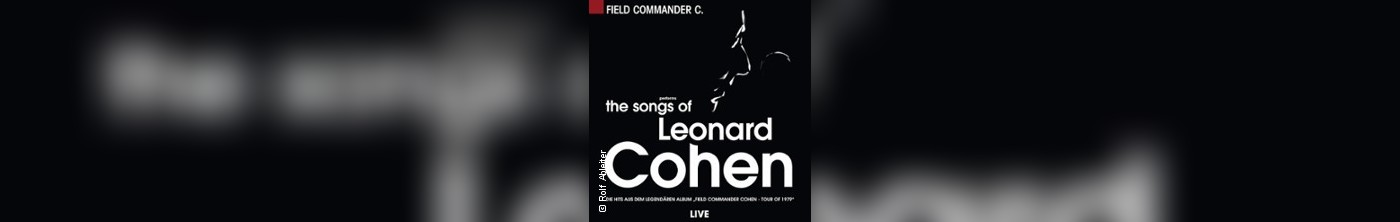 The Songs of Leonard Cohen - performed by Field Commander C-Halle/S