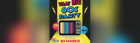 94.7 The Drive Presents That Big 80's Party @ Union Stage