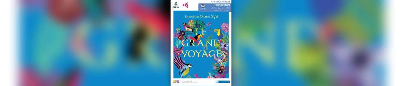 [EXPO] Orane Sigal, Le Grand Voyage