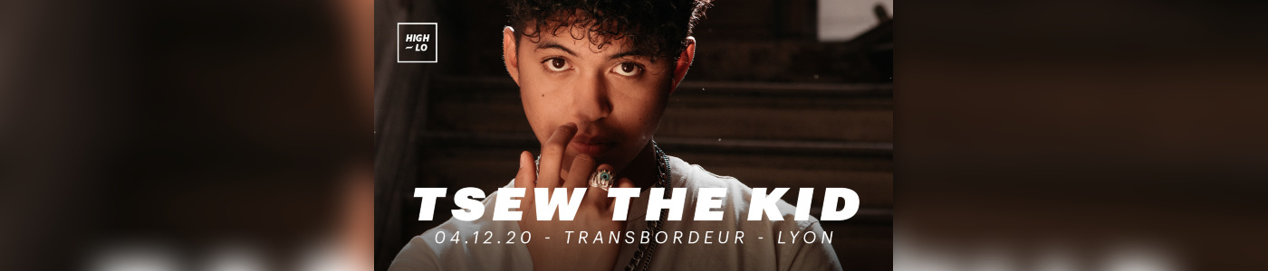 Tsew The Kid - Transbordeur - Lyon