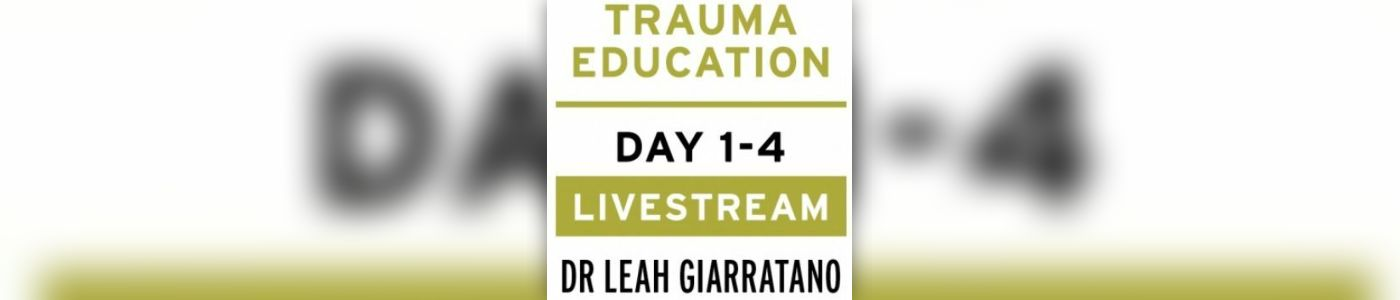 Practical trauma informed interventions with Dr Leah Giarratano on 22-23 and 29-30 September 2022 EU